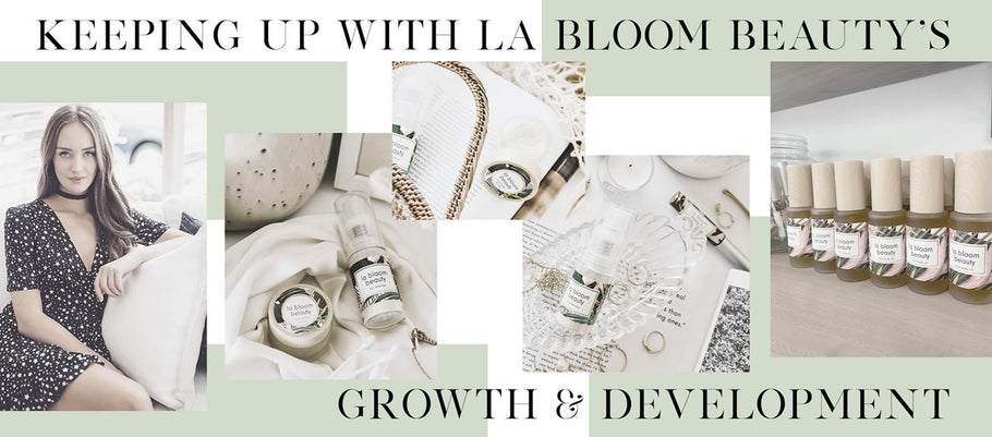 Keeping Up With La Bloom Beauty's Growth & Development