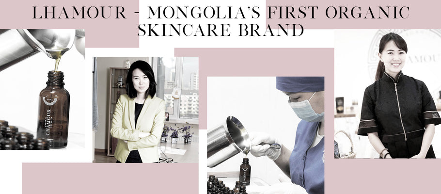 LHAMOUR - Mongolia's First Organic Skincare Brand