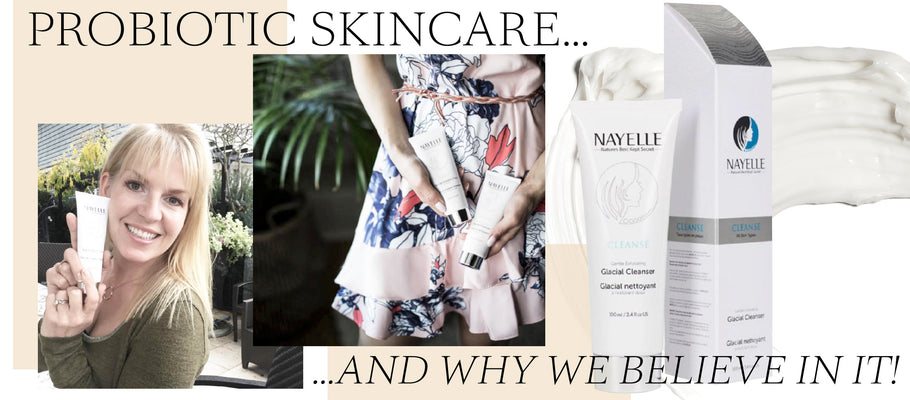 Probiotic Skincare & Why We Believe In It!