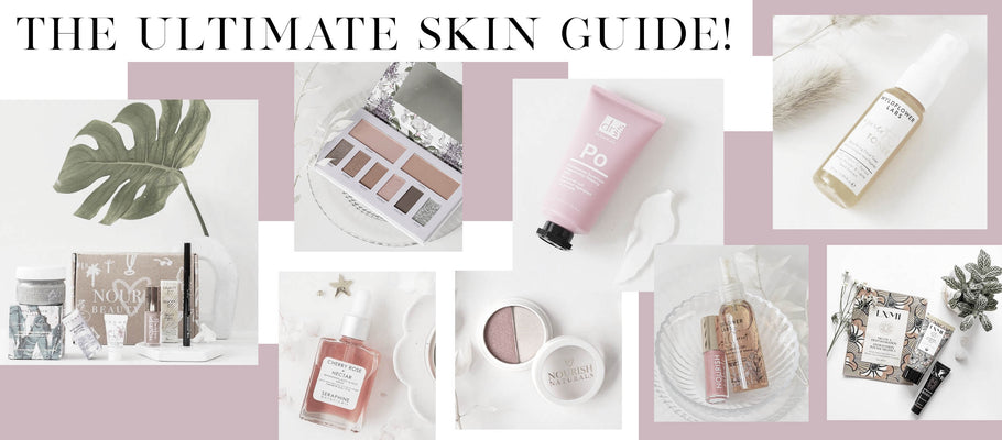 The Ultimate Skin Guide!