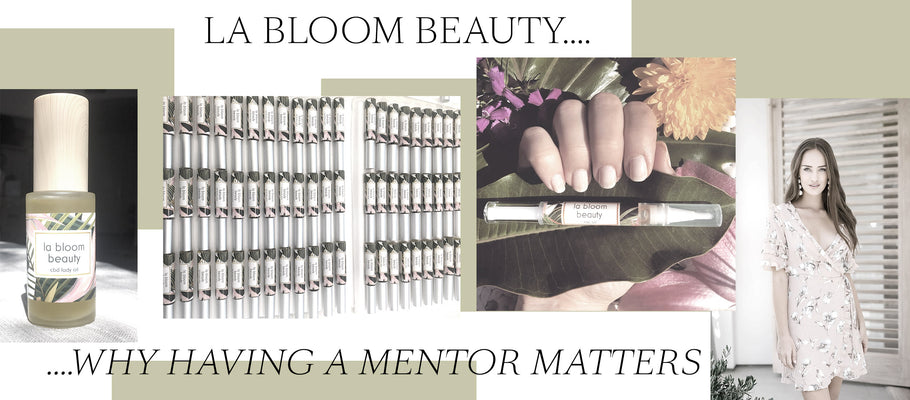 La Bloom Beauty...Why Having A Mentor Matters