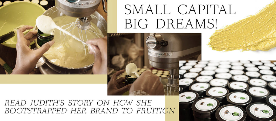 Small Capital Big Dreams! - Read Judith's Story On How She Bootstrapped Her Brand To Fruition