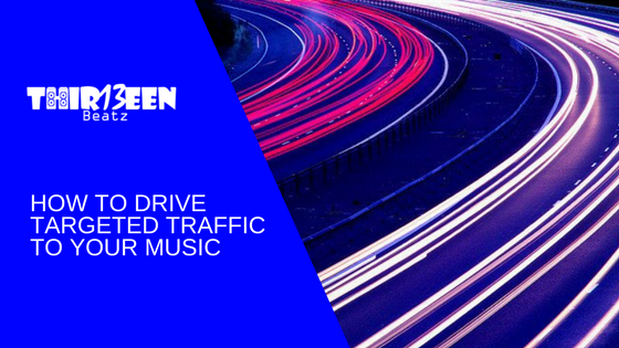 How to Drive Targeted Traffic to Your Music