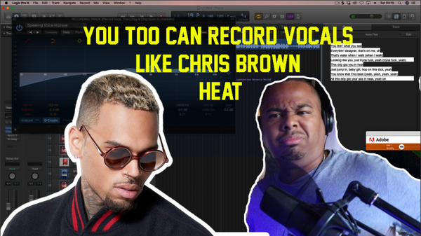 You Too Can Record Vocals Like Chris Brown 'Heat' in Logic Pro