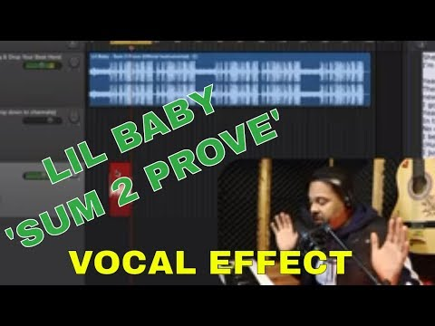 "Lil Baby Vocal Effect - Record Vocals Like ""Sum 2 Prove"""