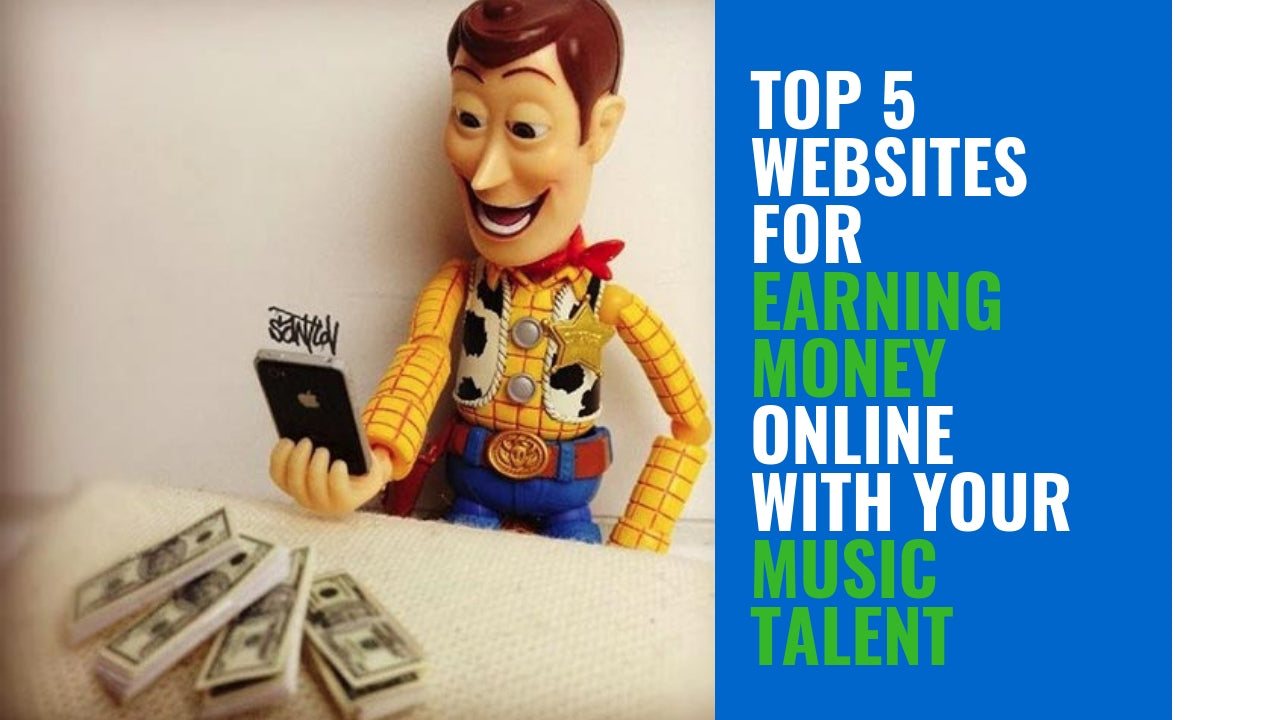Top 5 websites For Earning Money Online With Your Music Talent
