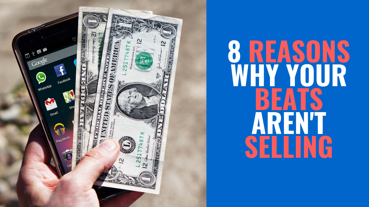 8 Reasons Your Beats Aren't Selling