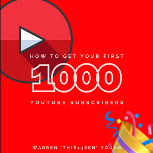 How To Get Your First 1000 YouTube Subscribers