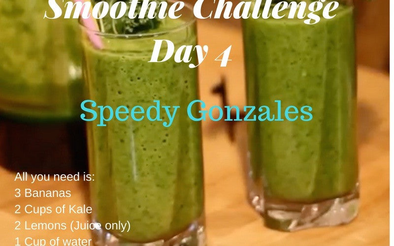 Day 4 of the Smoothie Challenge - 'Speedy Gonzales'