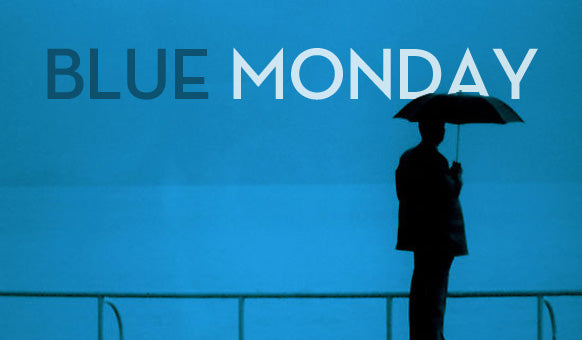 Blue Monday – 4 Ways to beat the most depressing day of the year