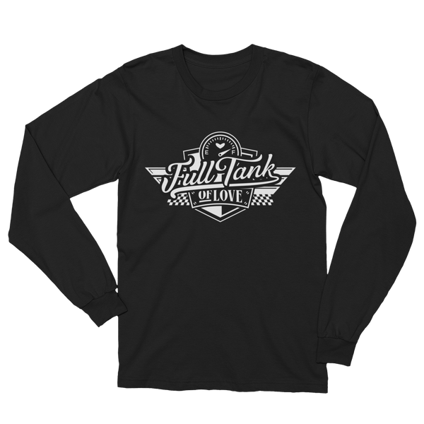 Full Tank of Love - Unisex Long Sleeve T-Shirt