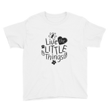 Live the little things - Girls Youth Short Sleeve T-Shirt