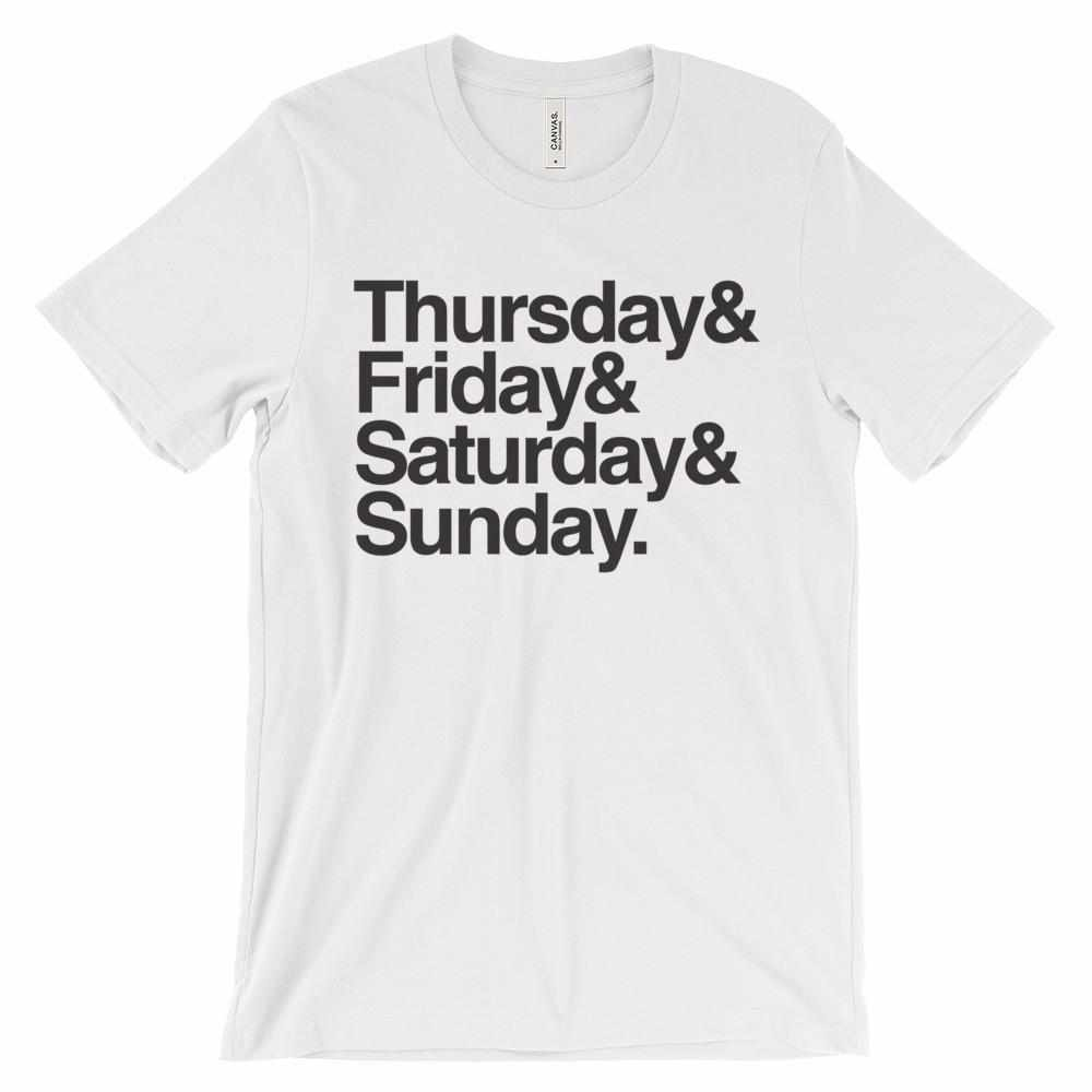 Thursday & Friday & Saturday & Sunday Unisex short sleeve t-shirt