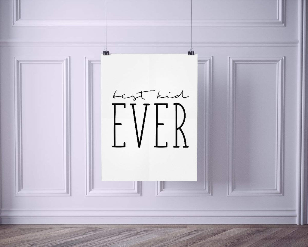 Best Kid Ever Poster | Wall Decor | Home Print Cute Black White Typography Nursery Art