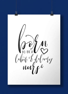 Born To Be A Labor & Delivery Nurse Art Print