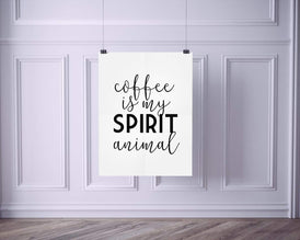 Coffee Is My Spirit Animal Poster | Wall Decor | Home Print Fun Black White