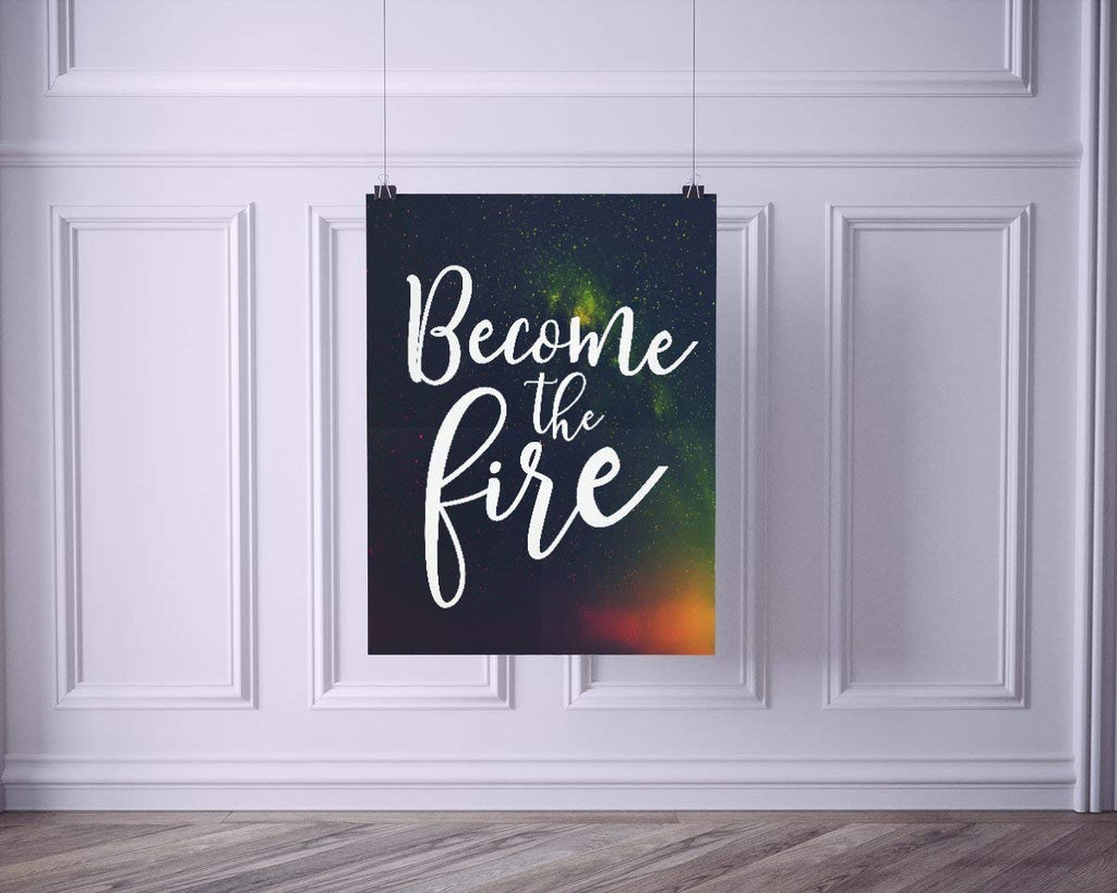 Become the Fire | Typography Art Print