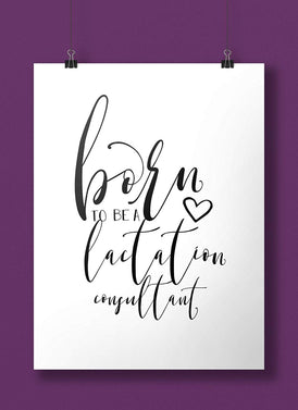 Born To Be a Lactation Consultant Art Print