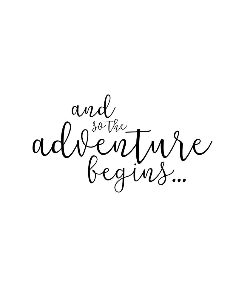 And So the Adventure Begins | Black Minimalist Typography Art Print