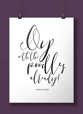 Oy With The Poodles Already Hand Lettered Art Print
