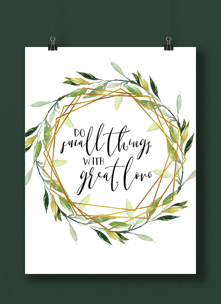 Do Small Things With Great Love Floral Inspirational Handwritten Print