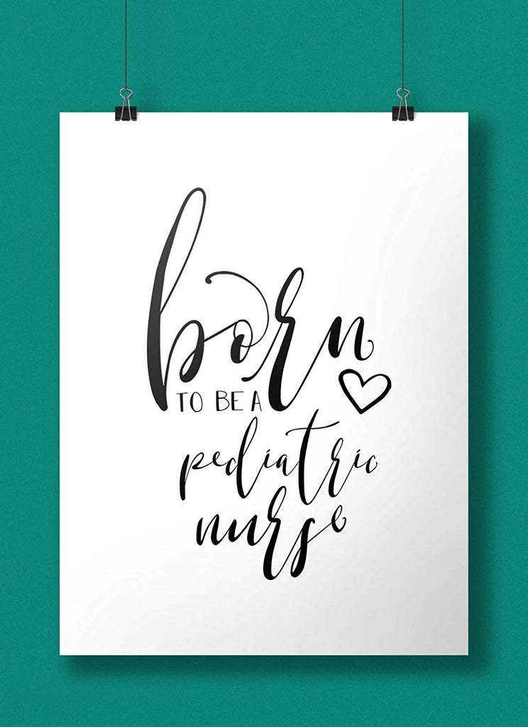 Born To Be a Pediatric Nurse Art Print