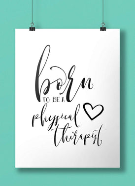 Born To Be a Physical Therapist Art Print