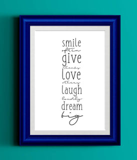 Smile Often Give Thanks Love Others Laugh Loudly Dream Big | Black White Typography Art Print