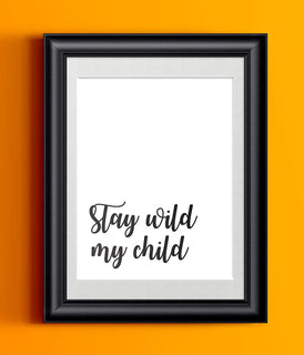Stay Wild My Child | Nursery Decor Whimsical Black White Cursive Typography