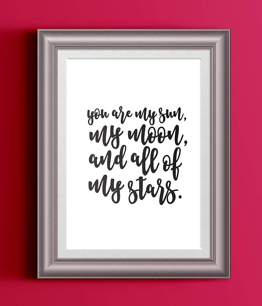 You Are My Sun My Moon and All of My Stars | Black White Typography Art Print