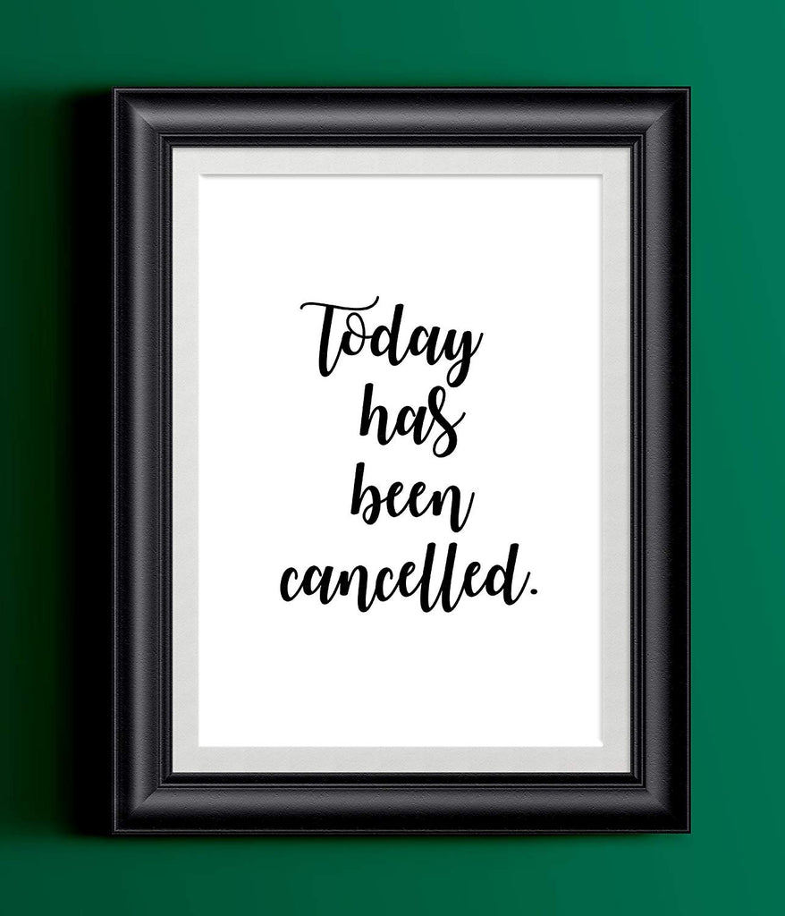 TODAY HAS BEEN CANCELLED Poster | Fun Black White Typography Home Decor