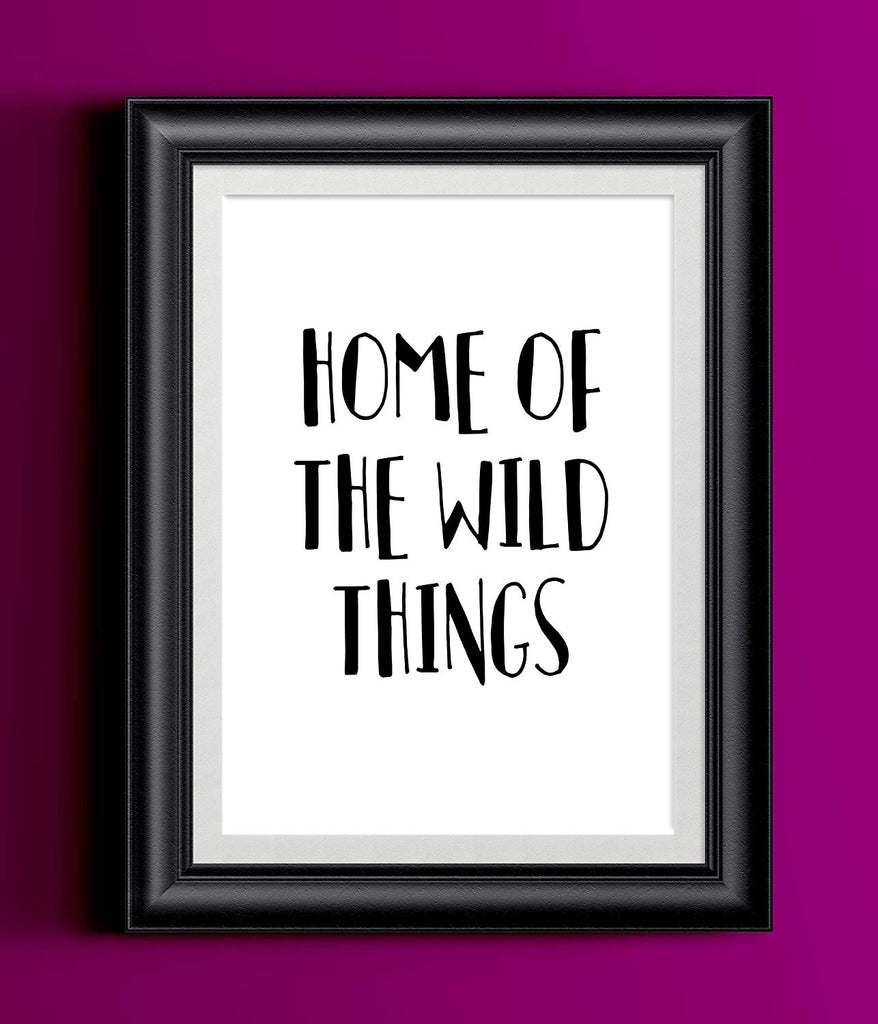 Home Of The Wild Things Poster | Home Decor Whimsical Black White Typography
