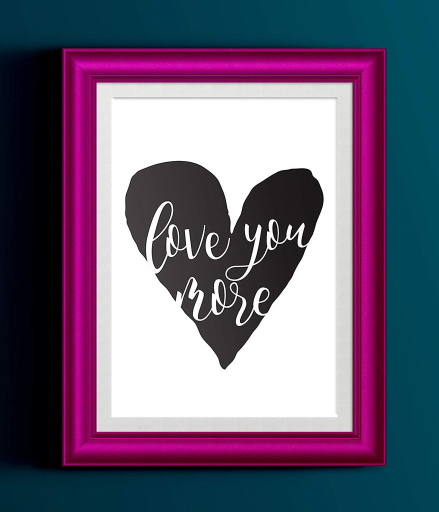Love You More Typography Printed Black White Heart Print