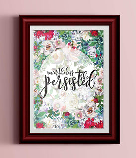Nevertheless She Persisted Colorful Floral Feminist Quote | Watercolor Floral Art Print