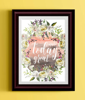 Make Today Great Watercolor Floral Motivational Inspirational Typography Art Print