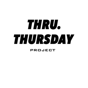 THRU. THURSDAY.
