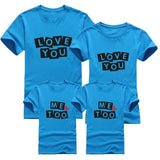 LOVE YOU, ME TOO Family Matching T-Shirts