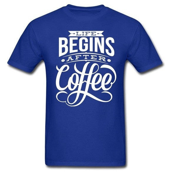 Mens life Begins After Coffee