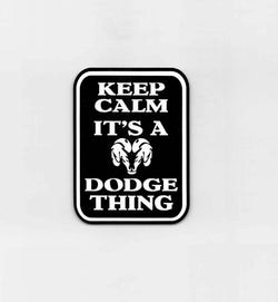 Keep Calm its a Dodge Thing