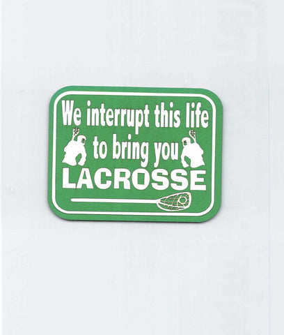 We Interrupt This Life - Lacrosse