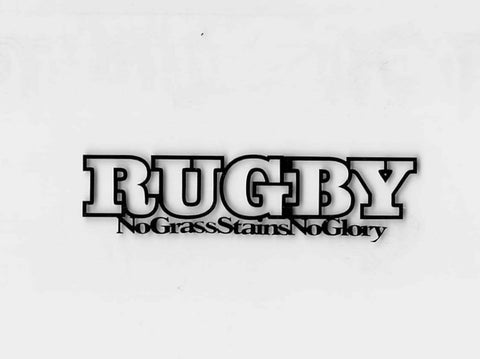 Rugby - No Grass Stains No Glory