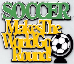 Soccer - Makes The World Go Round
