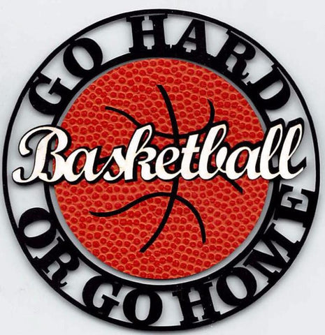 Basketball - Go Hard or Go Home