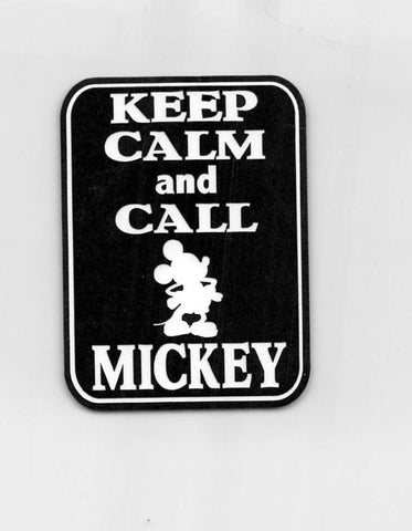 Keep Calm and Call Mickey