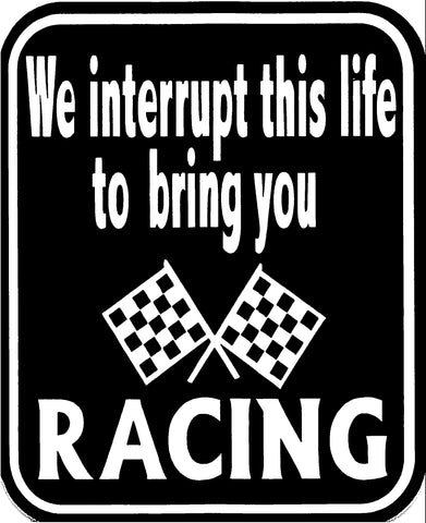 We Interrupt This Life To Bring You Racing