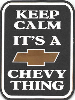 Keep Calm its a Chevy Thing