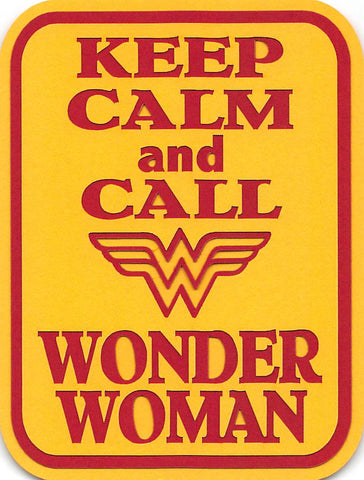 Keep Calm and Call Wonder Woman