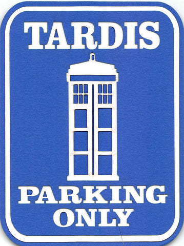 Tardis Parking Only/Dr. Who
