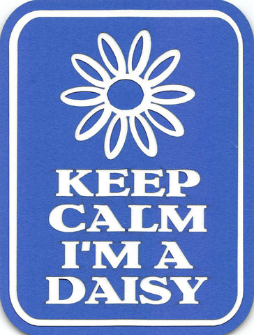 Keep Calm I'm a Daisy Scout