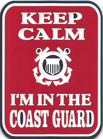 Keep Calm I'm In The Coast Guard